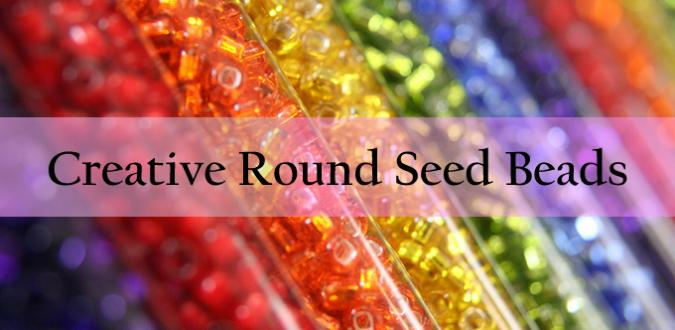 Creative Round Seed Beads - Make Every Craft Possible