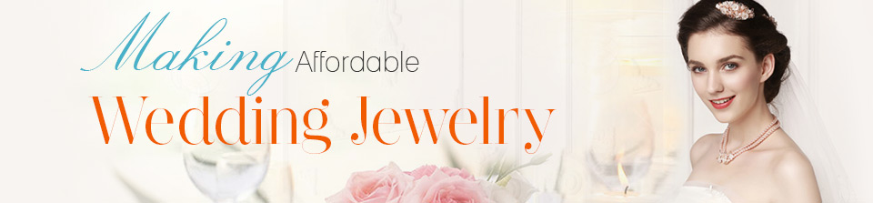 making affordable wedding jewelry