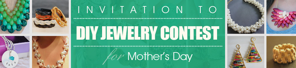 Invitation to DIY Jewelry Contest for Mother's Day