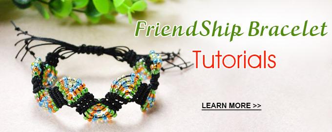 FriendShip Bracelet Tutorials