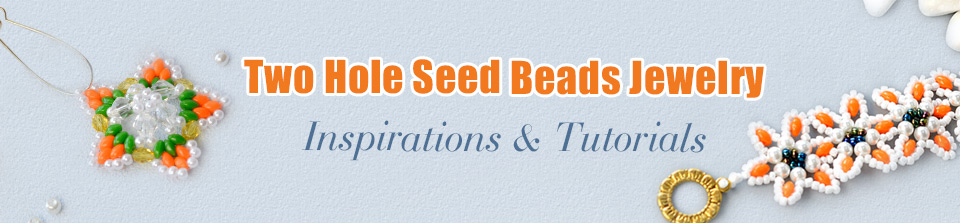 Two Hole Seed Beads Jewelry Inspirations & Tutorials