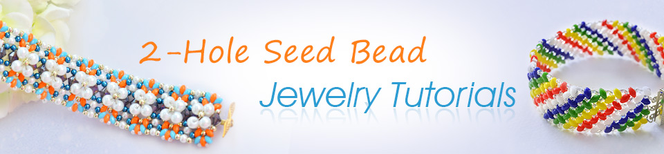 2-Hole Seed Bead Jewelry Tutorials