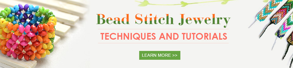 Bead Stitch Jewelry Techniques and Tutorials