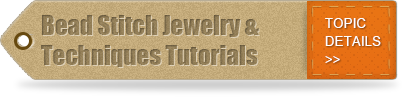 Bead Stitch Jewelry Techniques & Tutorials