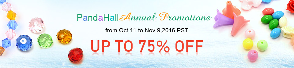 PandaHall Annual Promotions from Oct.11 to Nov.9,2016 PST UP TO 75% OFF