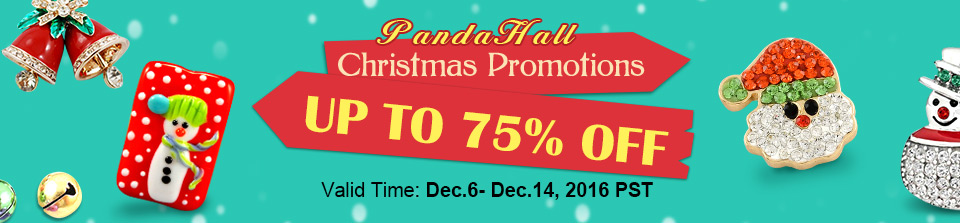 PandaHall Christmas Promotions  UP TO 75% OFF Valid Time: Dec.6- Dec.14, 2016 PST