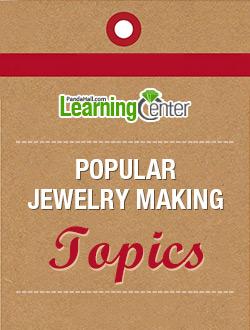 Popular Jewelry Making Topics