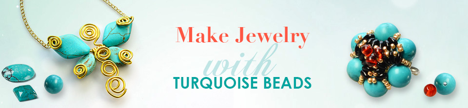 Make Jewelry with Turquoise Beads
