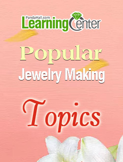 Popular Jewelry Making Topics